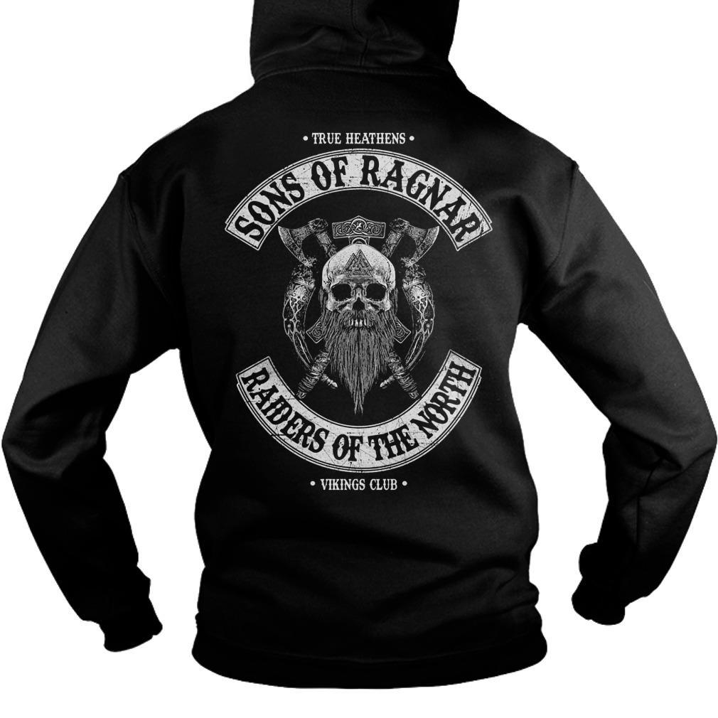 True Heathens Sons Of Ragnar Raiders Of The North Hoodie