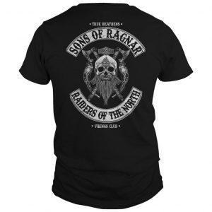 True Heathens Sons Of Ragnar Raiders Of The North Shirt