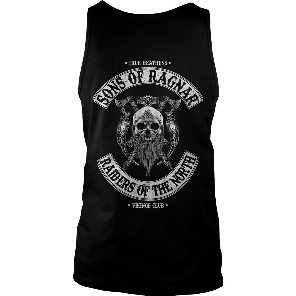 True Heathens Sons Of Ragnar Raiders Of The North Tank Top