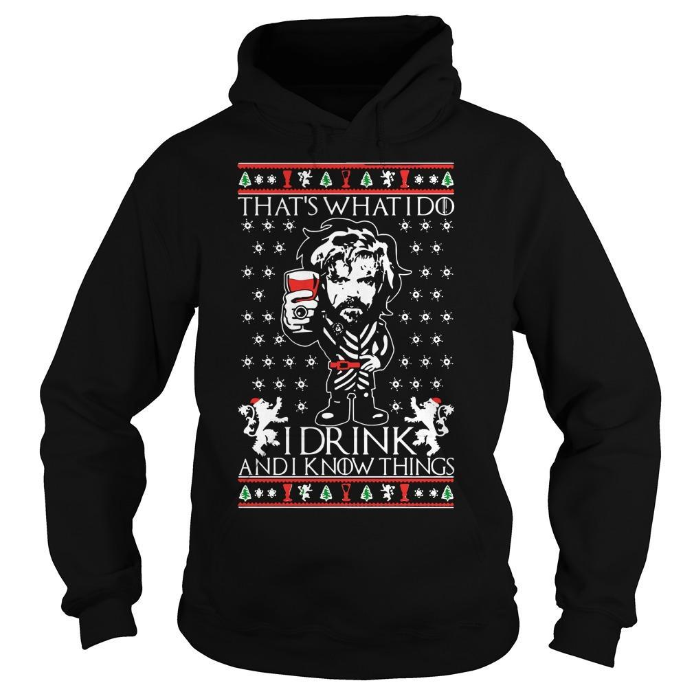 Tyrion Lannister That's What I Do I Drink And I Know Things Hoodie