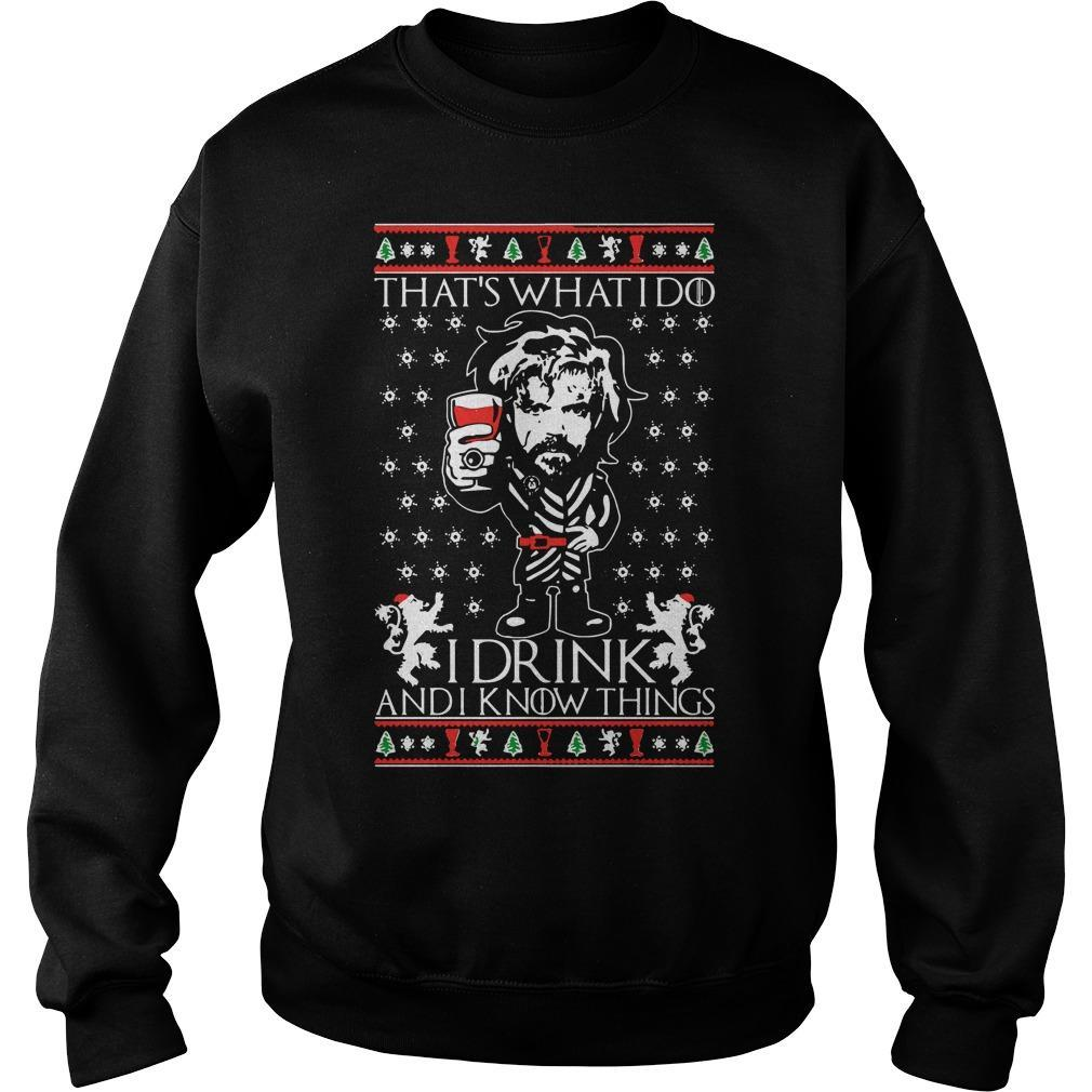 Tyrion Lannister That's What I Do I Drink And I Know Things Sweater