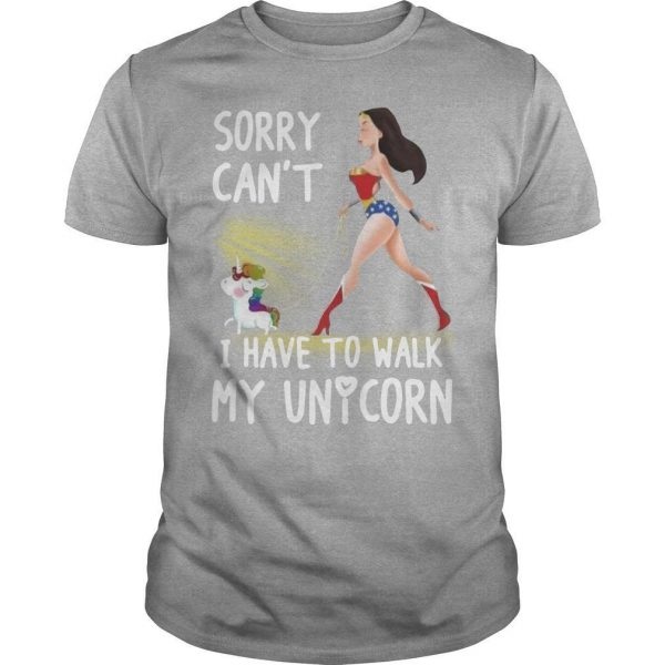 Wonder Woman Sorry Can't I Have To Walk My Unicorn Shirt