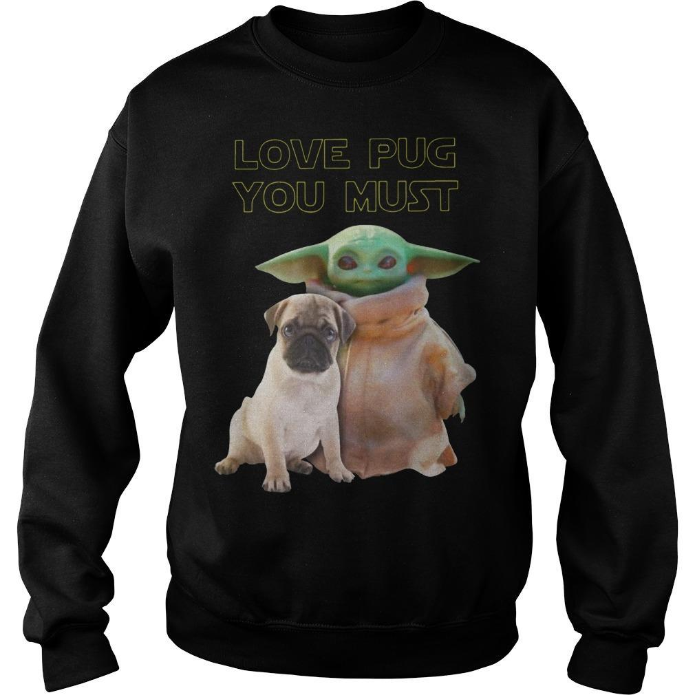 Baby Yoda Love Pug You Must Sweater