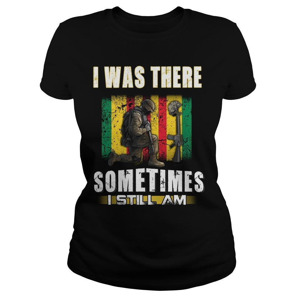 I Was There Sometimes I Still Am Longsleeve
