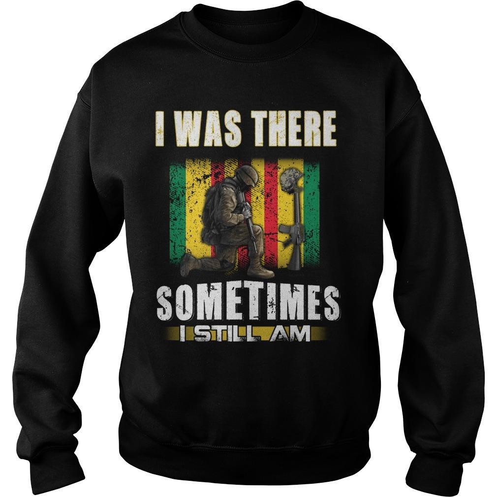 I Was There Sometimes I Still Am Sweater