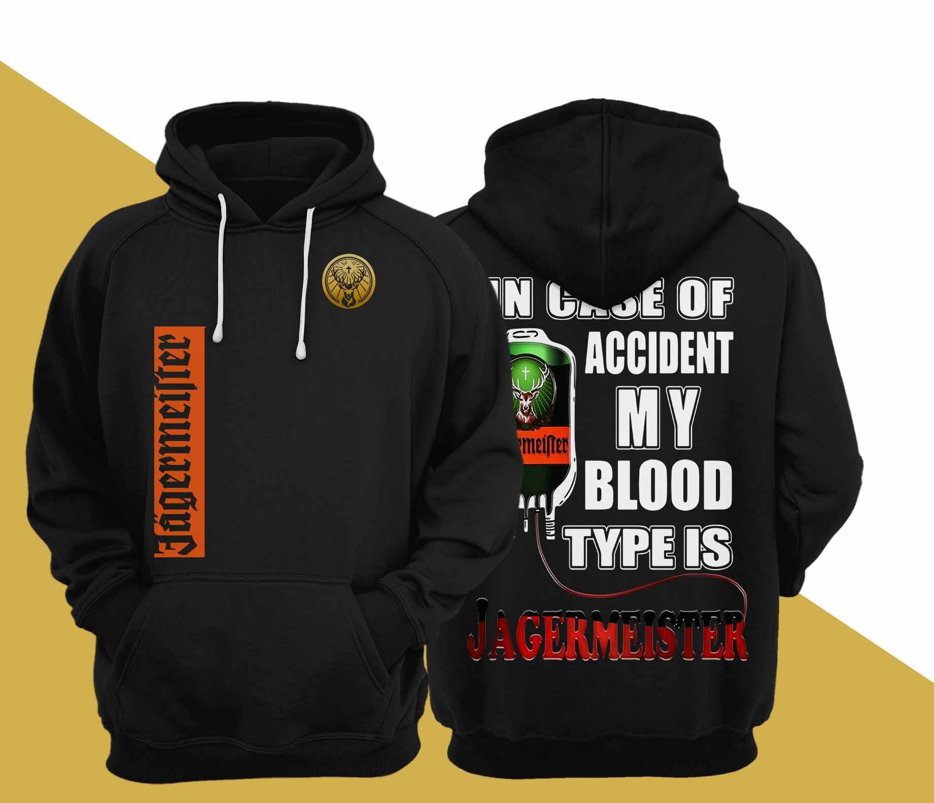 In Case Of Accident My Blood Type Is Jagermeister Hoodie