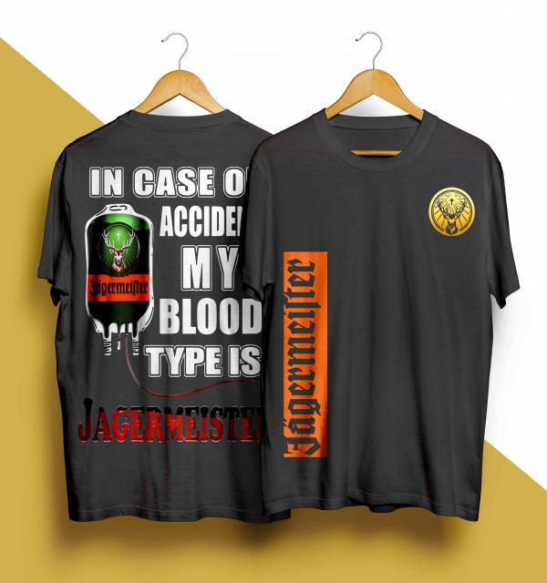 In Case Of Accident My Blood Type Is Jagermeister Shirt