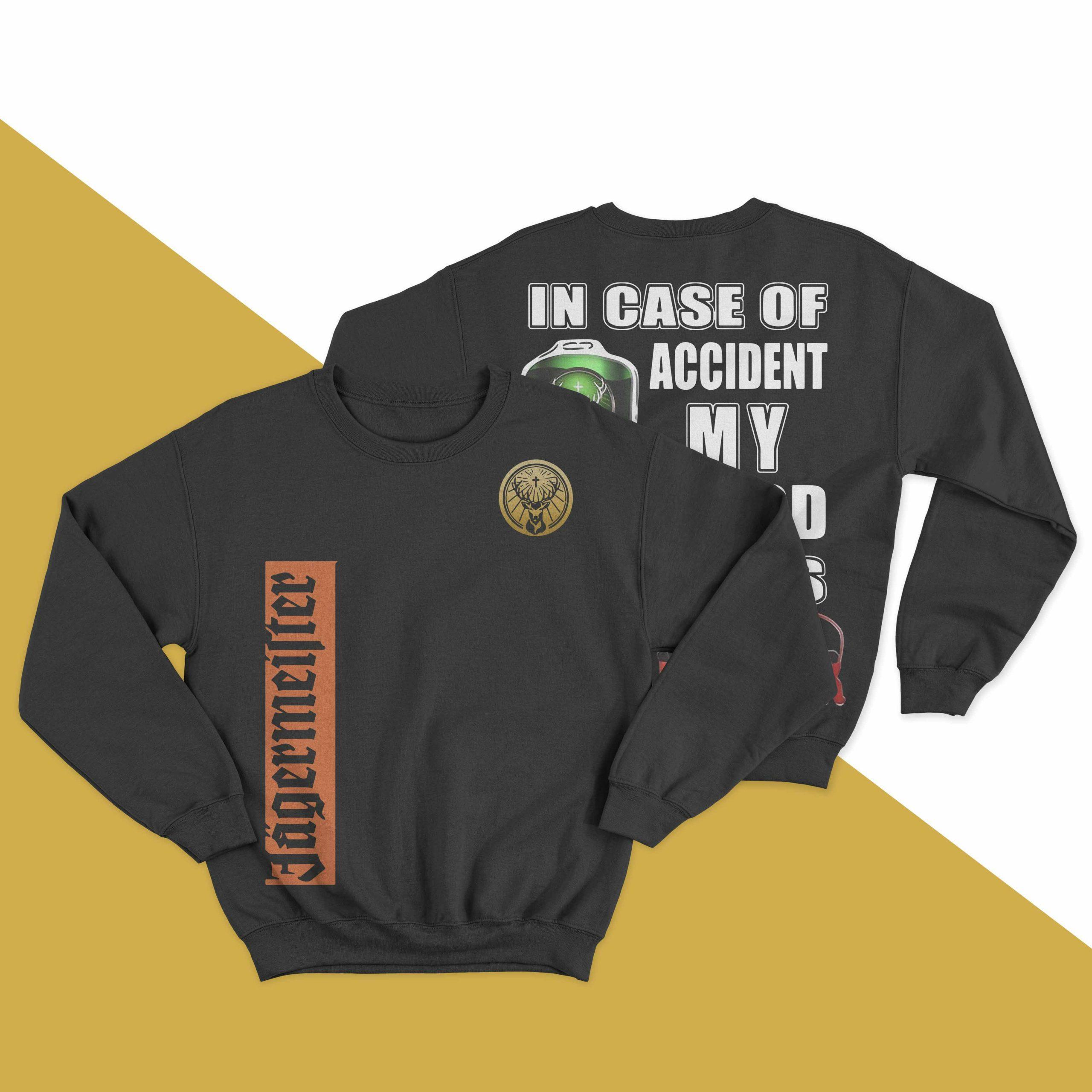 In Case Of Accident My Blood Type Is Jagermeister Sweater