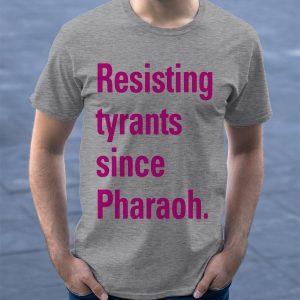 Iqbal Theba Resisting Tyrants Since Pharaoh Shirt