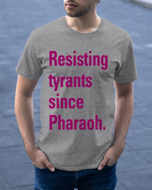 Iqbal Theba Resisting Tyrants Since Pharaoh Shirt