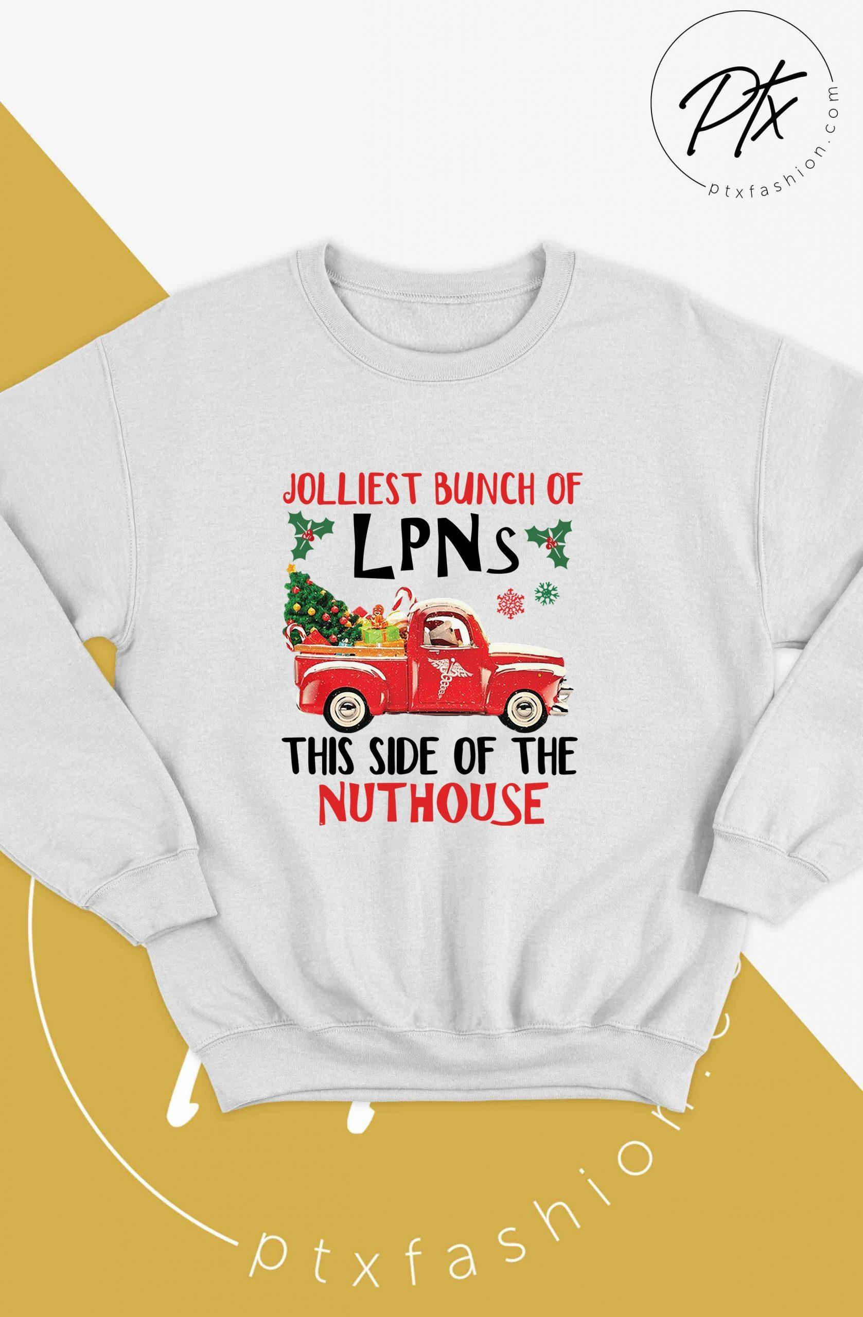Jolliest Bunch Of Lpns This Side Of The Nuthouse Sweater