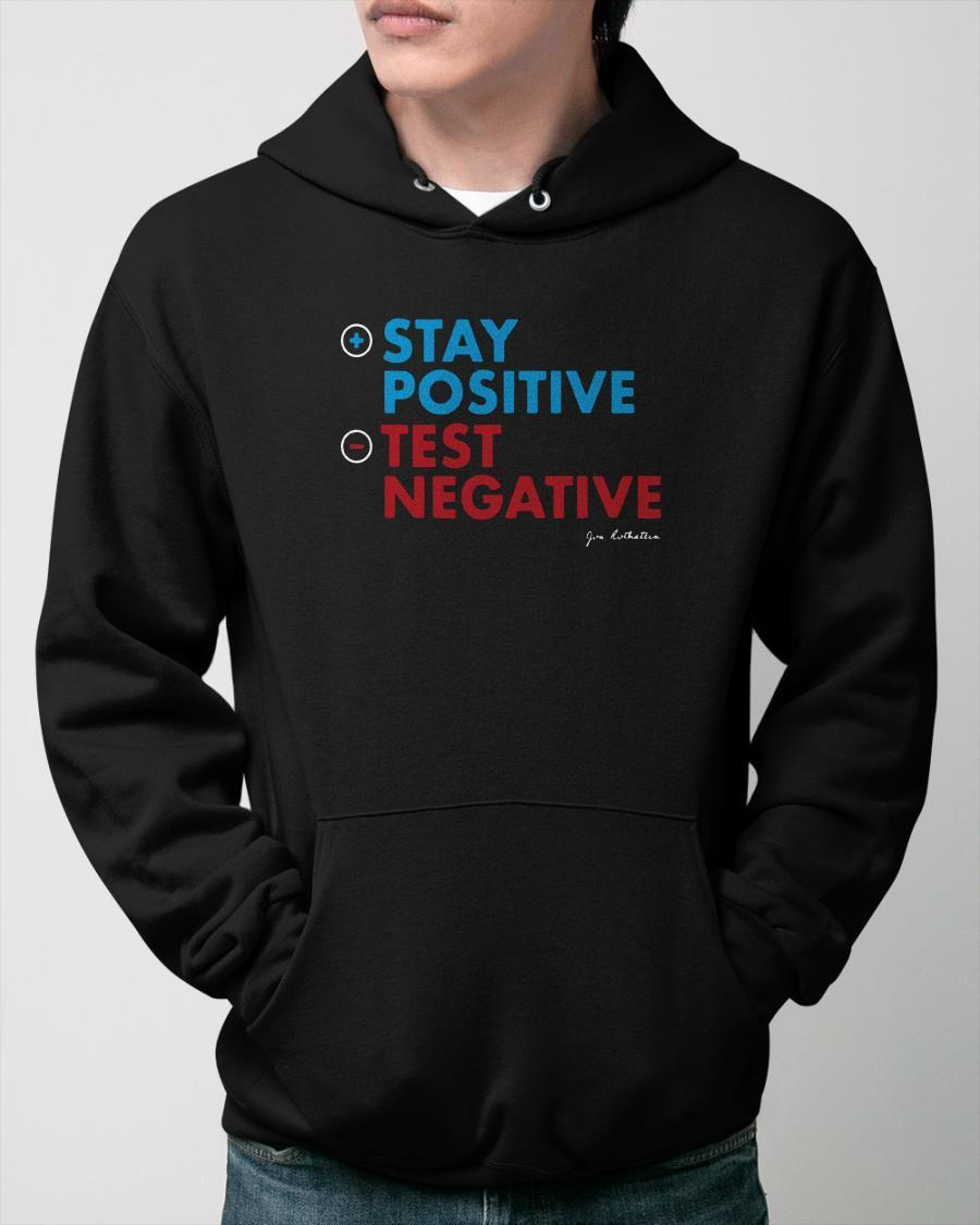 Jon Rothstein Stay Positive Test Negative Hoodie