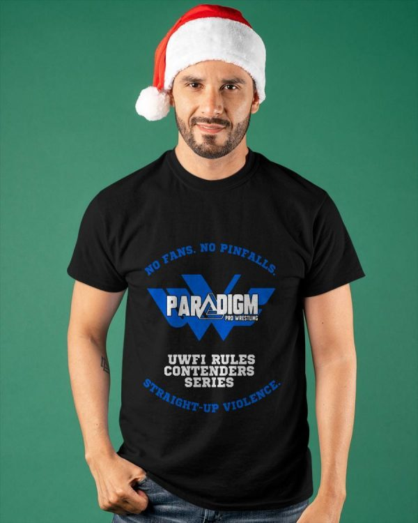 No Fans No Pinfalls Paradigm Pro Wrestling Uwfi Rules Contenders Shirt