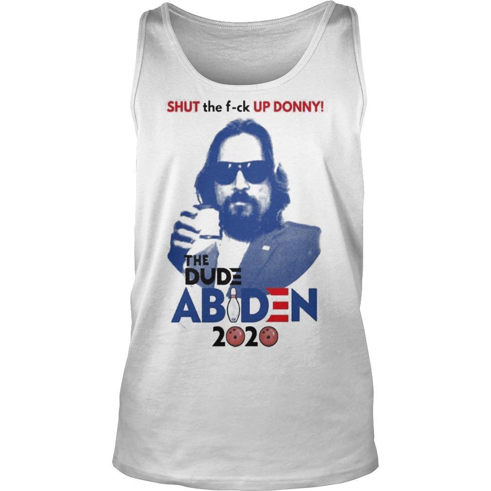 Shut The Fuck Up Donny The Dude Abiden 2020 Tank Top