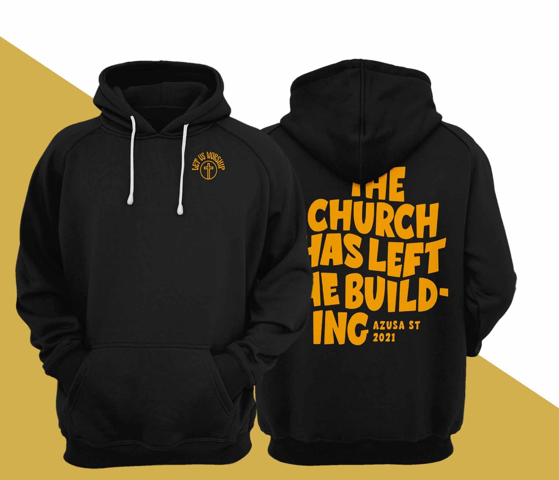 The Church Has Left The Building Azusa St 2021 Hoodie