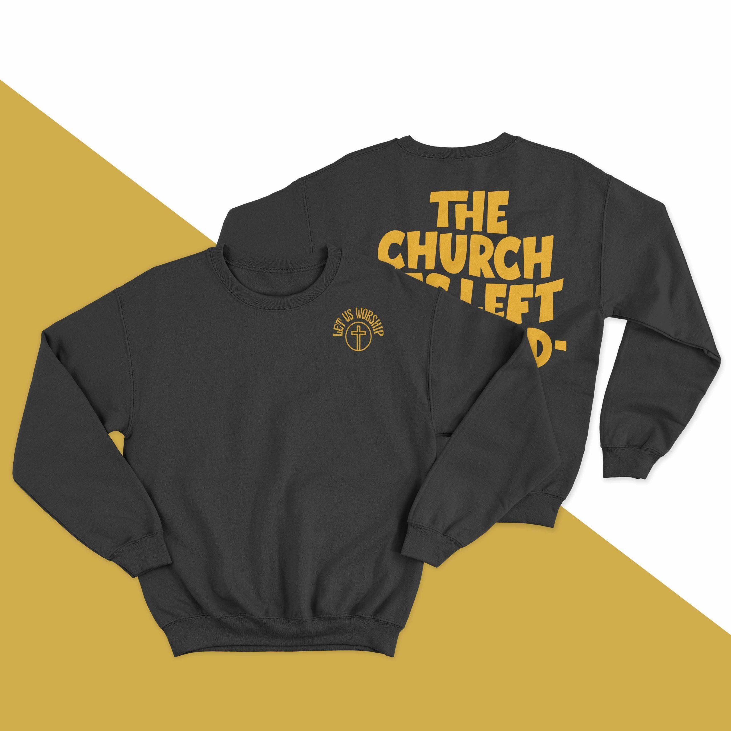 The Church Has Left The Building Azusa St 2021 Sweater