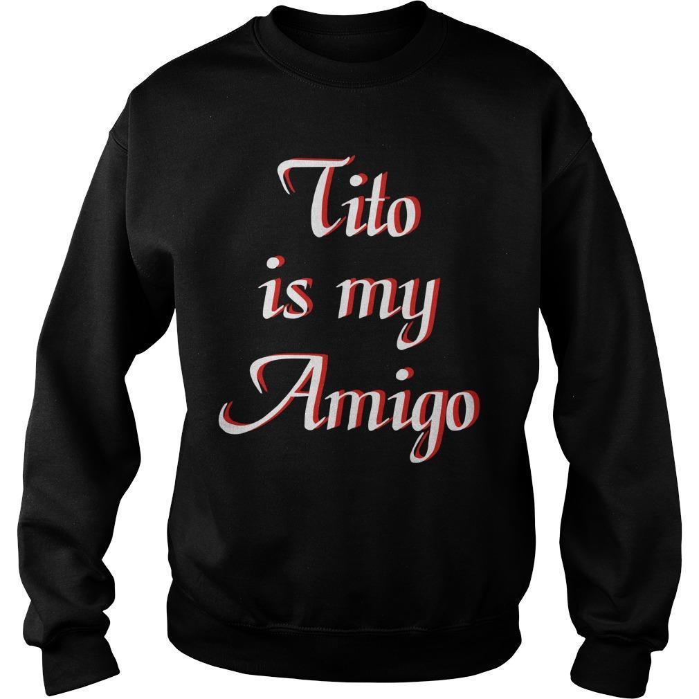 Tito Is My Amigo Sweater