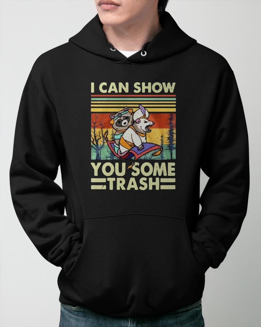 Vintage I Can Show You Some Trash Hoodie
