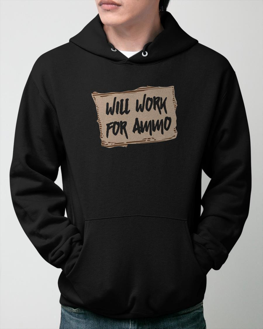 Will Work For Ammo Hoodie