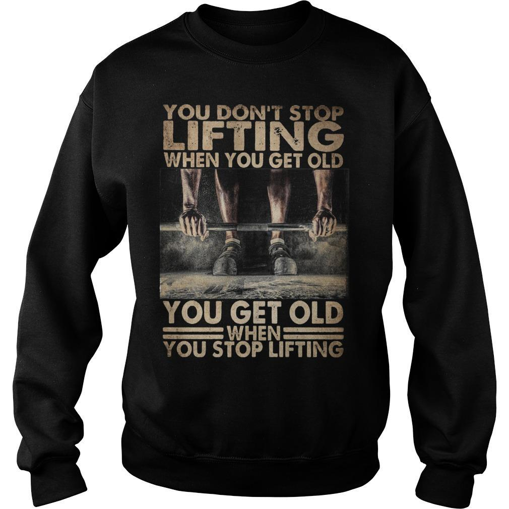 You Don't Stop Lifting When You Get Old Sweater
