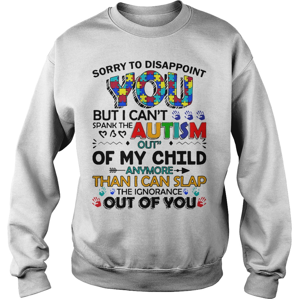 Sorry To Disappoint You But I Can't Spank The Autism Sweater