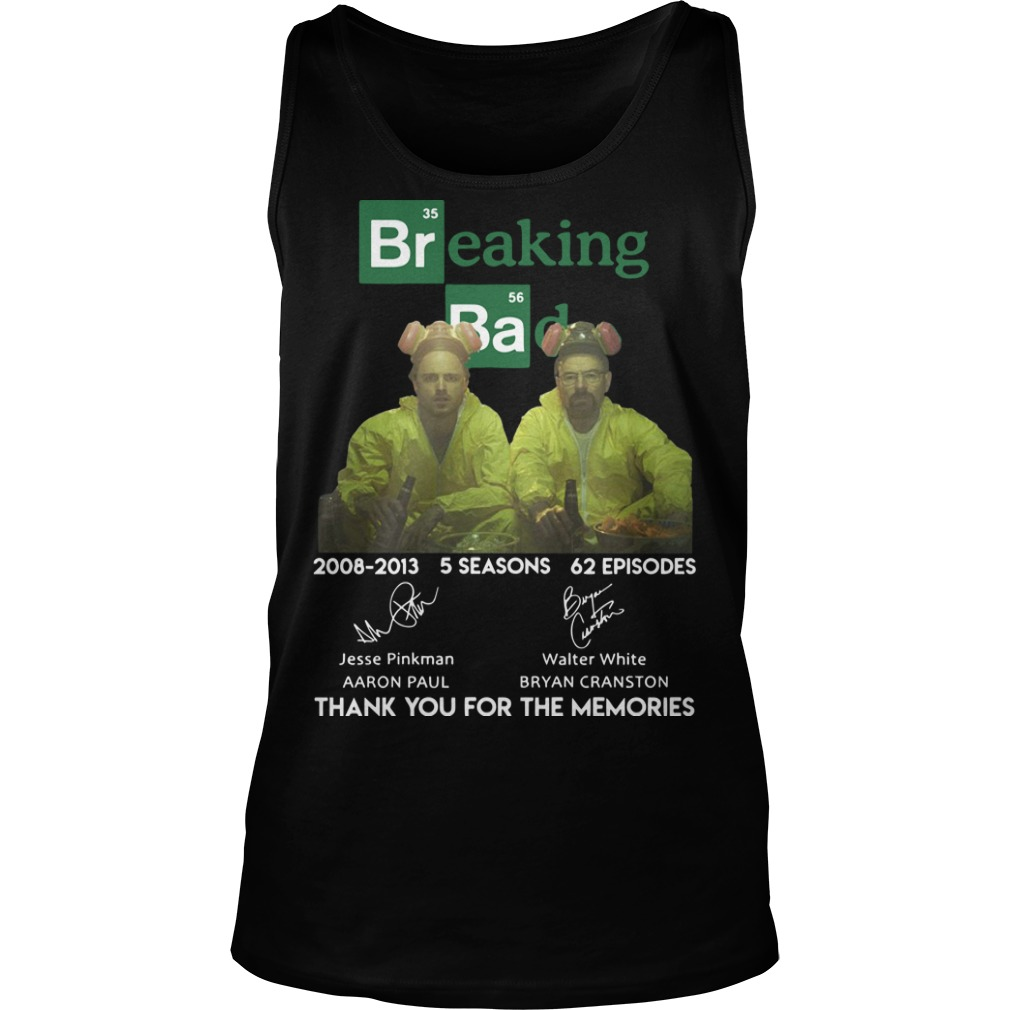 Breaking Ba 2008 2013 5 Seasons 62 Episodes Thank You For The Memories Tank Top