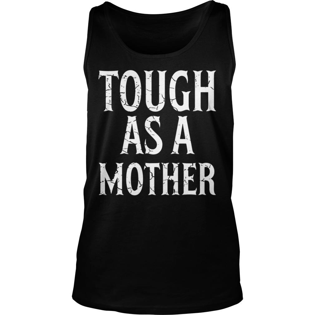 Elizabeth C. Mclaughlin Tough As A Mother Tank Top