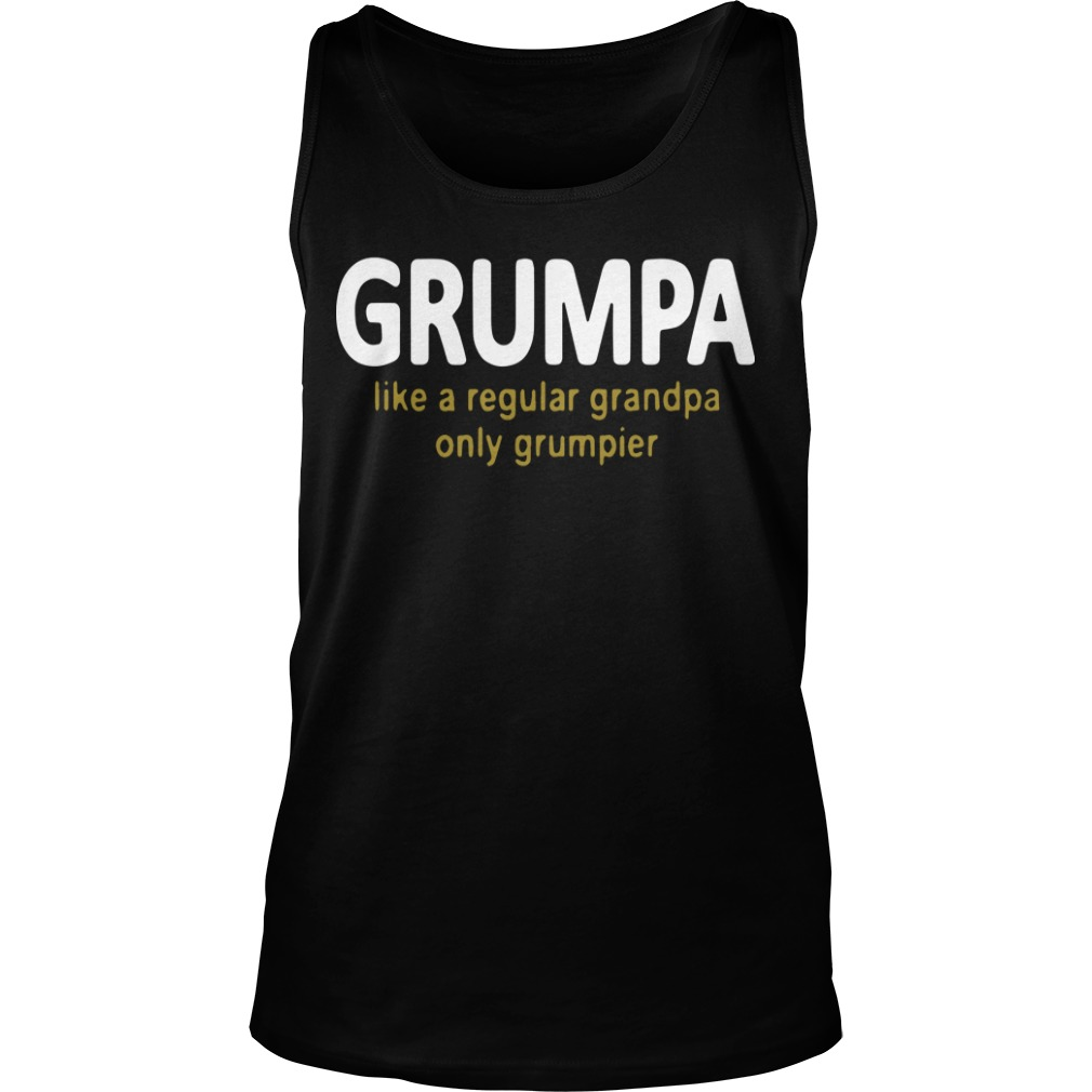 Grumpa Like A Regular Grandpa Only Grumpier Tank Top