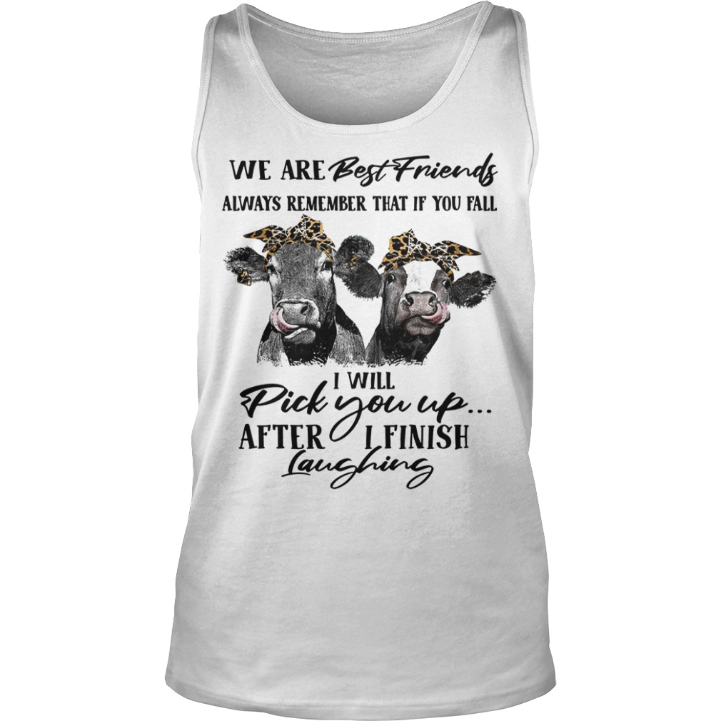 Heifer We Are Best Friends Always Remember That If You Fail Tank Top