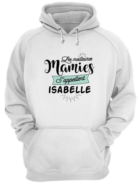 Les Meilleures Mamies S'appellent Isabelle Hoodie