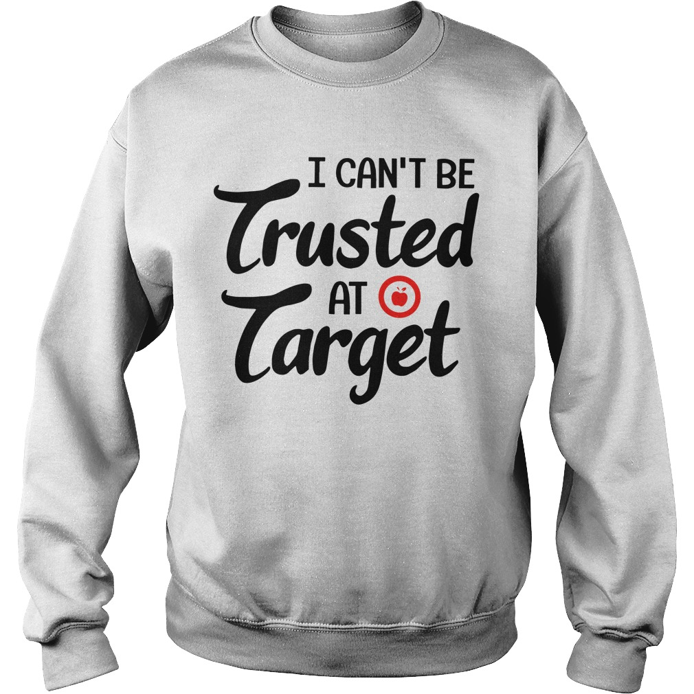 Teacher I Can't Be Trusted At Target Sweater