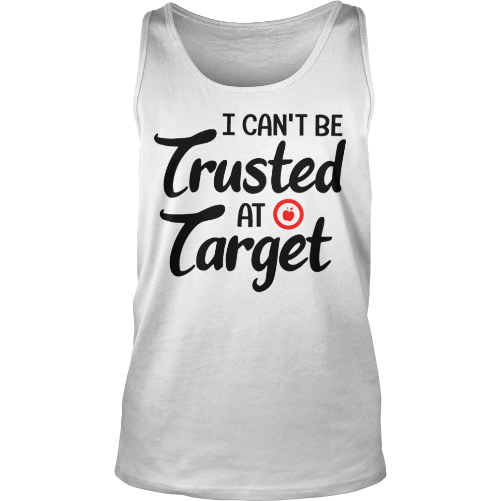 Teacher I Can't Be Trusted At Target Tank Top