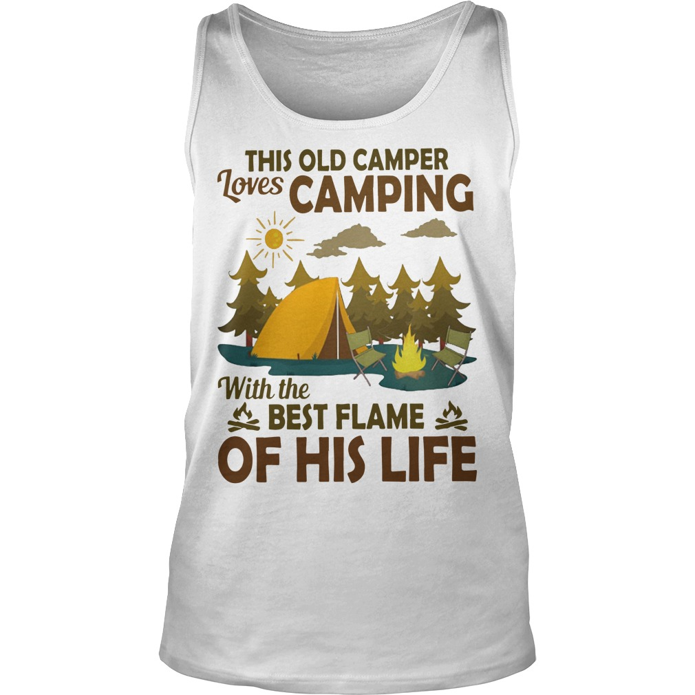 This Old Camper Loves Camping With The Best Flame Of His Life Tank Top