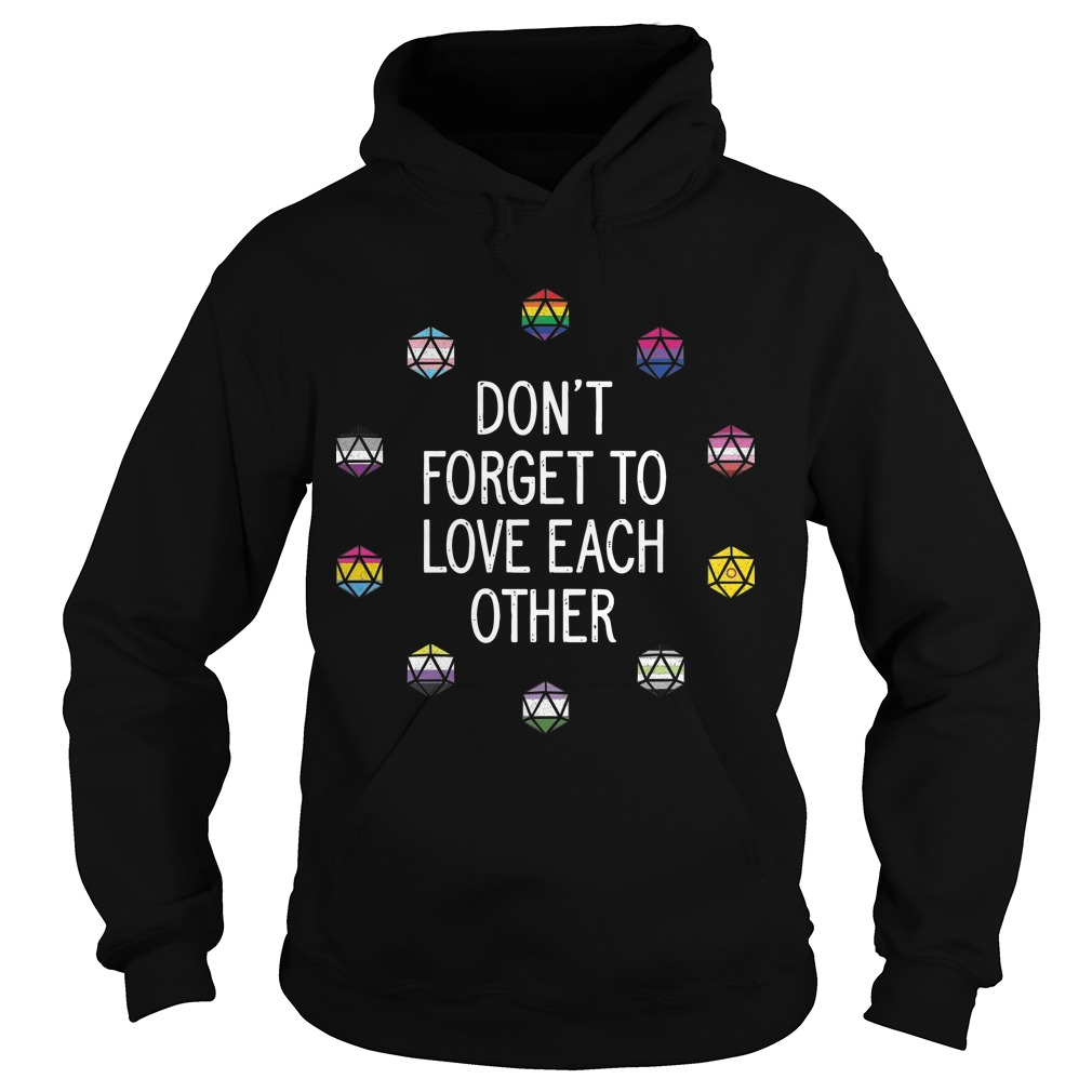 10 Pride Flags Don't Forget To Love Each Other Hoodie