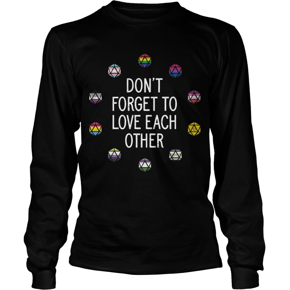 10 Pride Flags Don't Forget To Love Each Other Longsleeve Tee