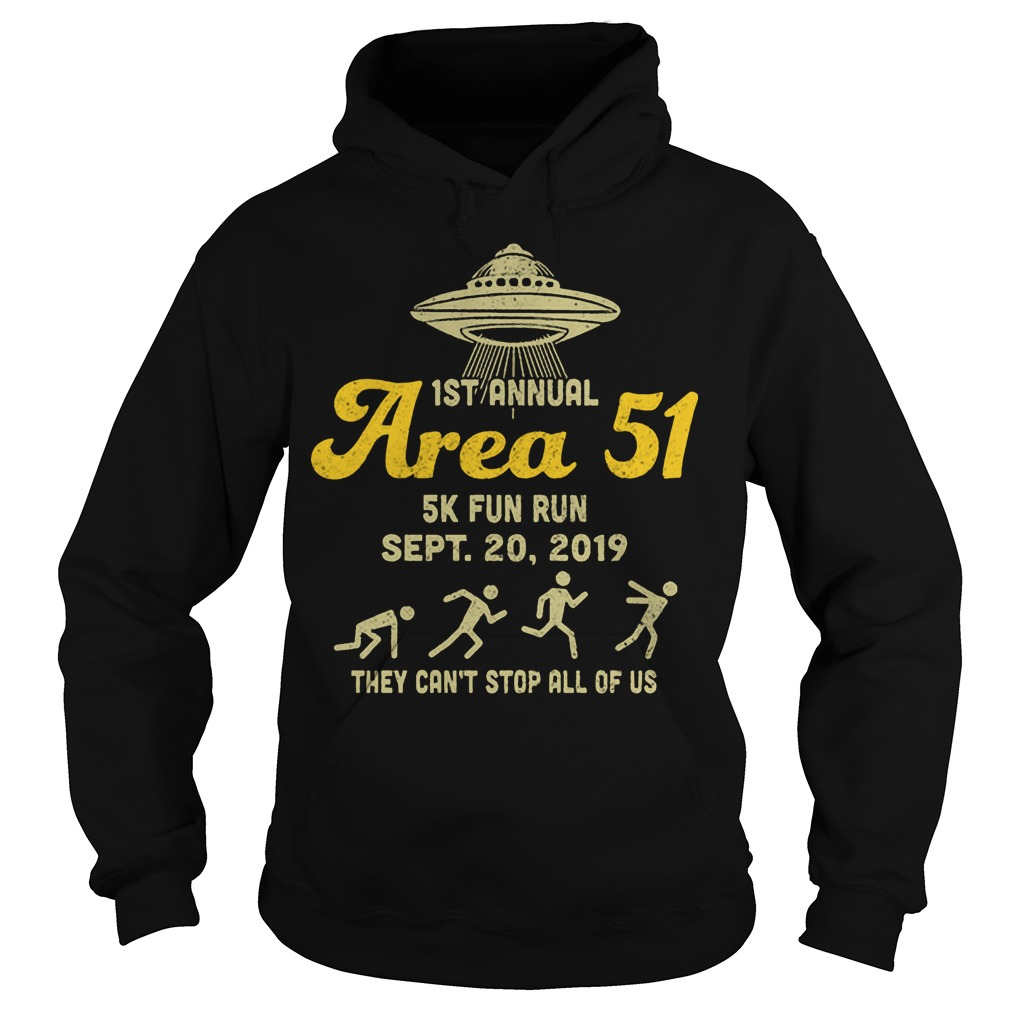 1st Annual Area 51 5k Fun Run They Can't Stop All Of Us Hoodie