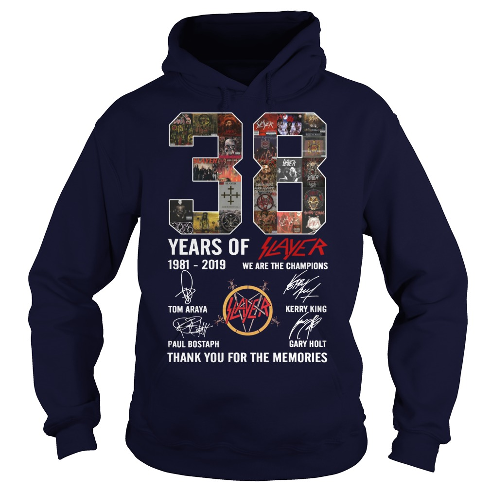 38 Years Of Slayer 1981 2019 We Are The Champions Hoodie