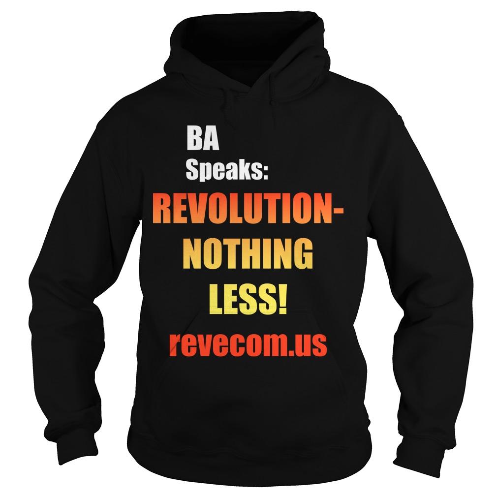 Ba Speaks Revolution Nothing Less Hoodie