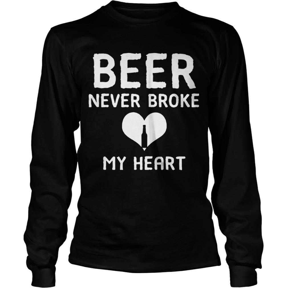 Beer Never Broke My Heart Longsleeve Tee