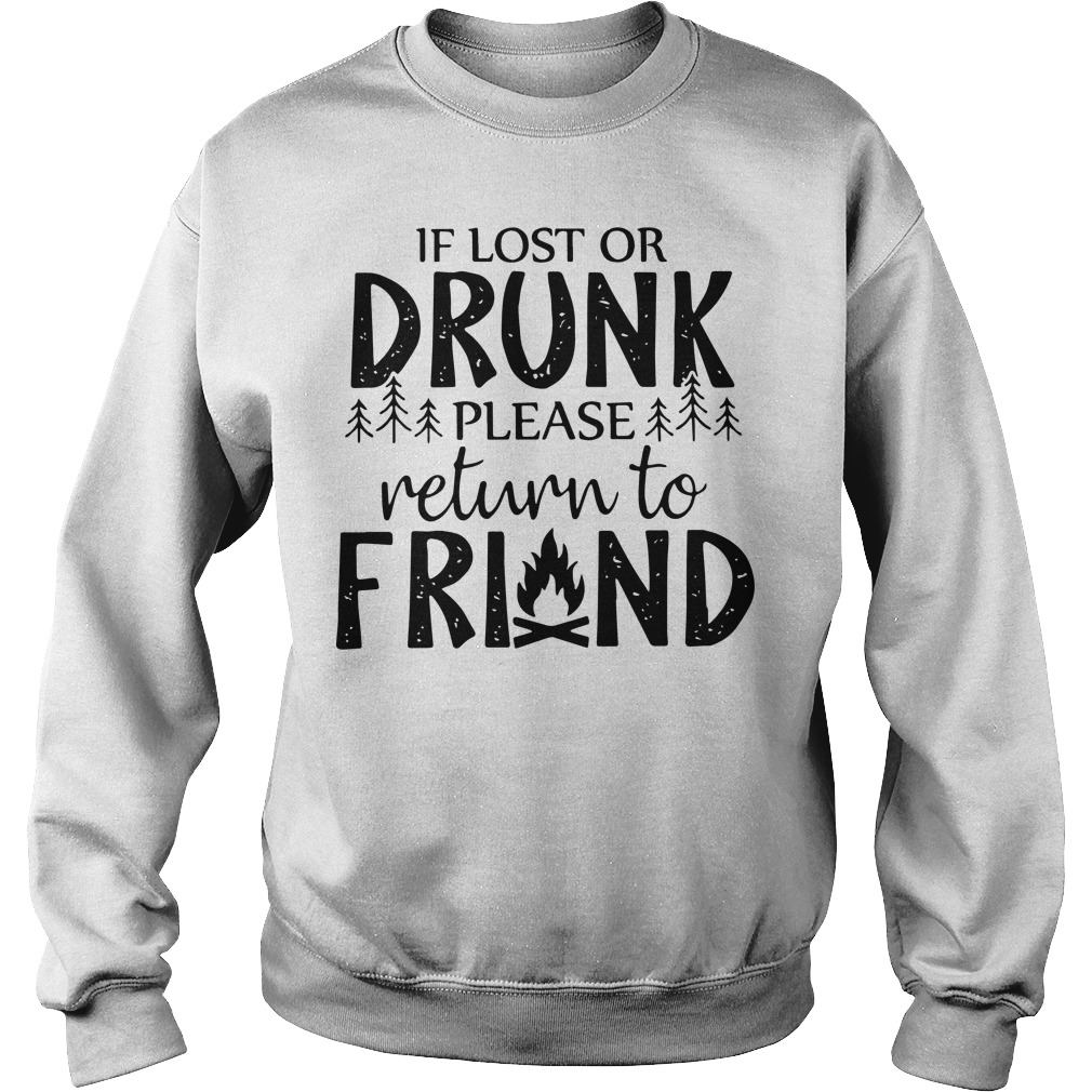 Camping If Lost Or Drunk Please Return To Friend Sweater