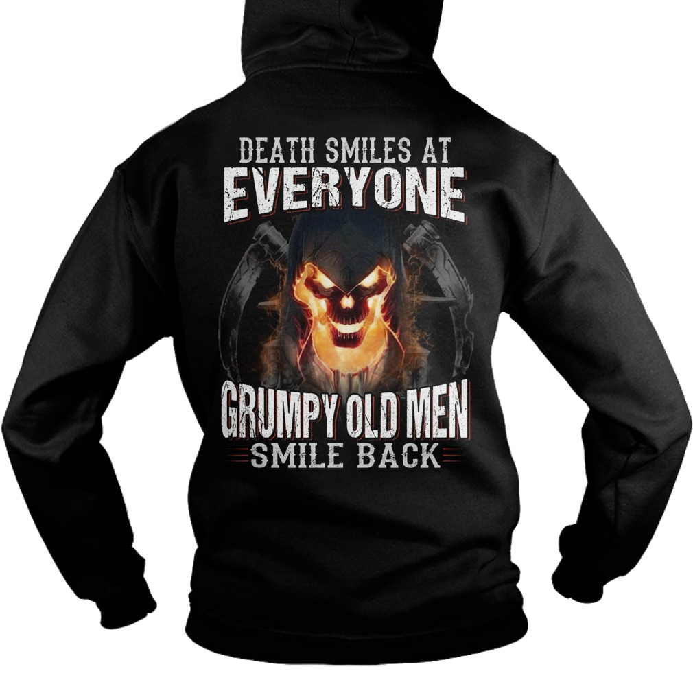 Death Smiles At Everyone Grumpy Old Men Smile Back Hoodie