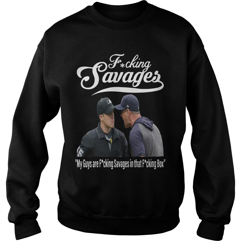Fucking Savages My Guys Are Fucking Savages In That Fucking Box Sweater