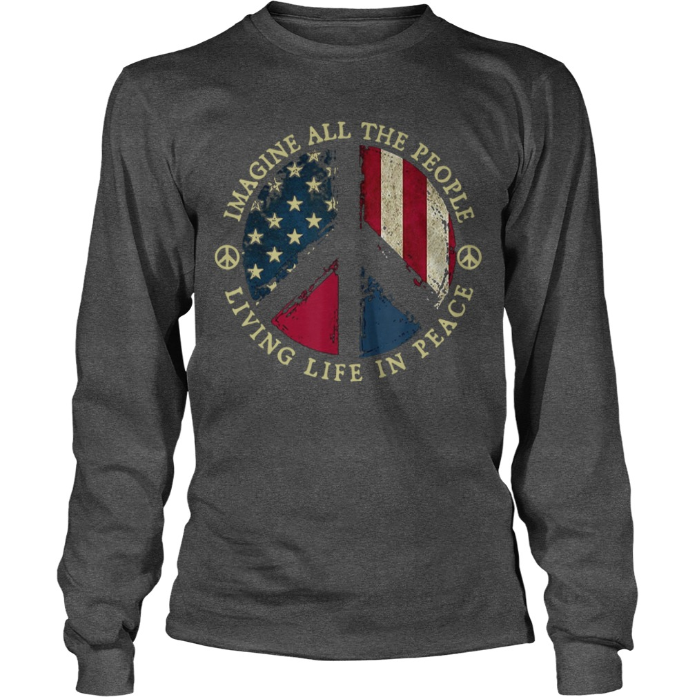 Hippie Imagine All The People Living Life In Peace Longsleeve Tee