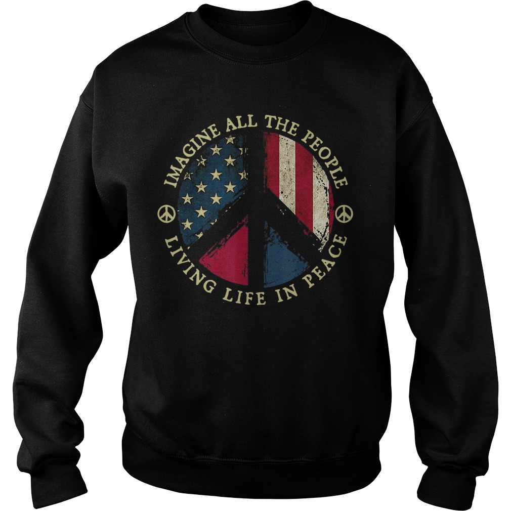 Hippie Imagine All The People Living Life In Peace Sweater