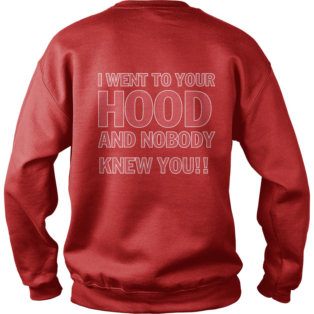 I Went To Your Hood And Nobody Knew You Sweater