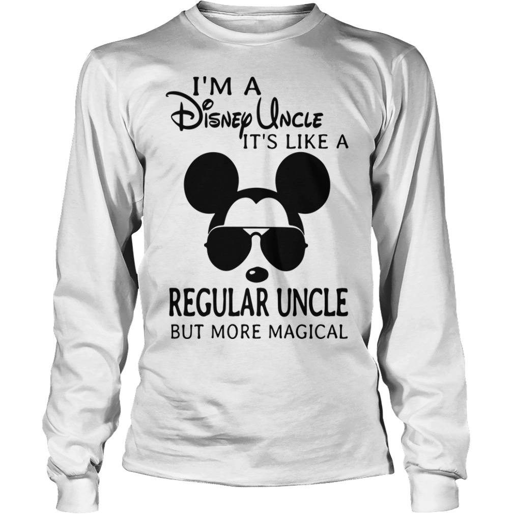 I'm A Disney Uncle It's Like A Regular Uncle But More Magical Longsleeve Tee