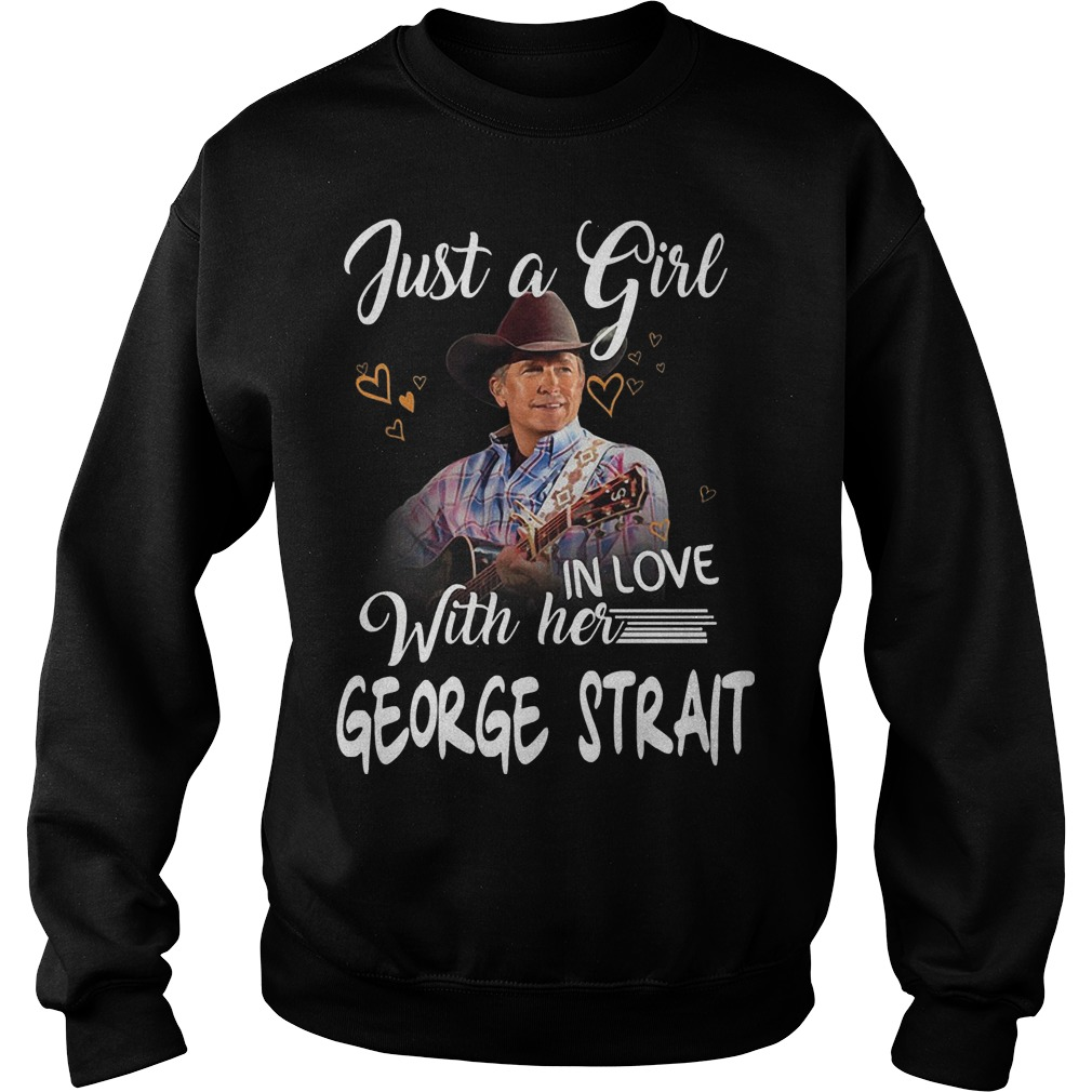 Just A Girl In Love With Her George Strait Sweater