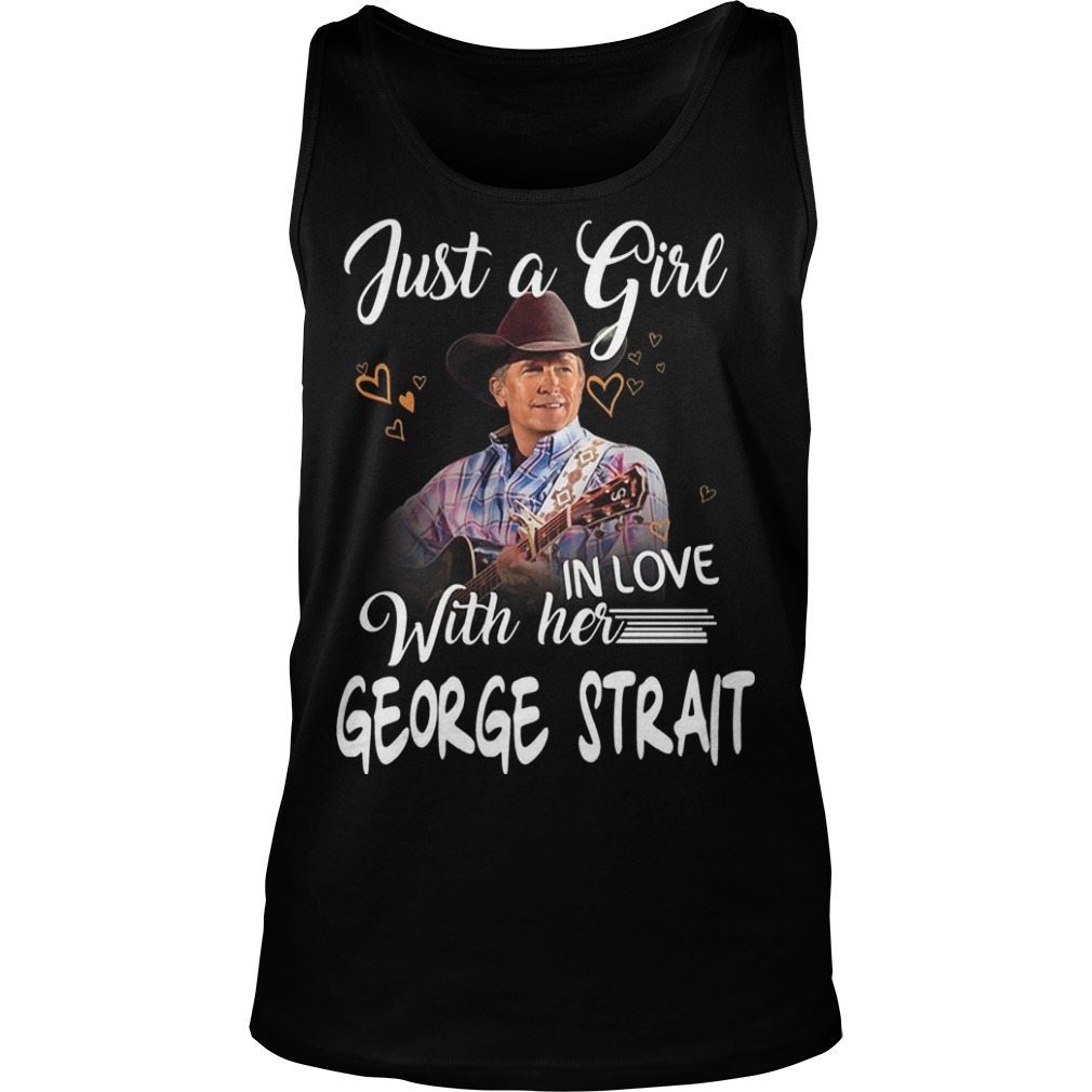 Just A Girl In Love With Her George Strait Tank Top