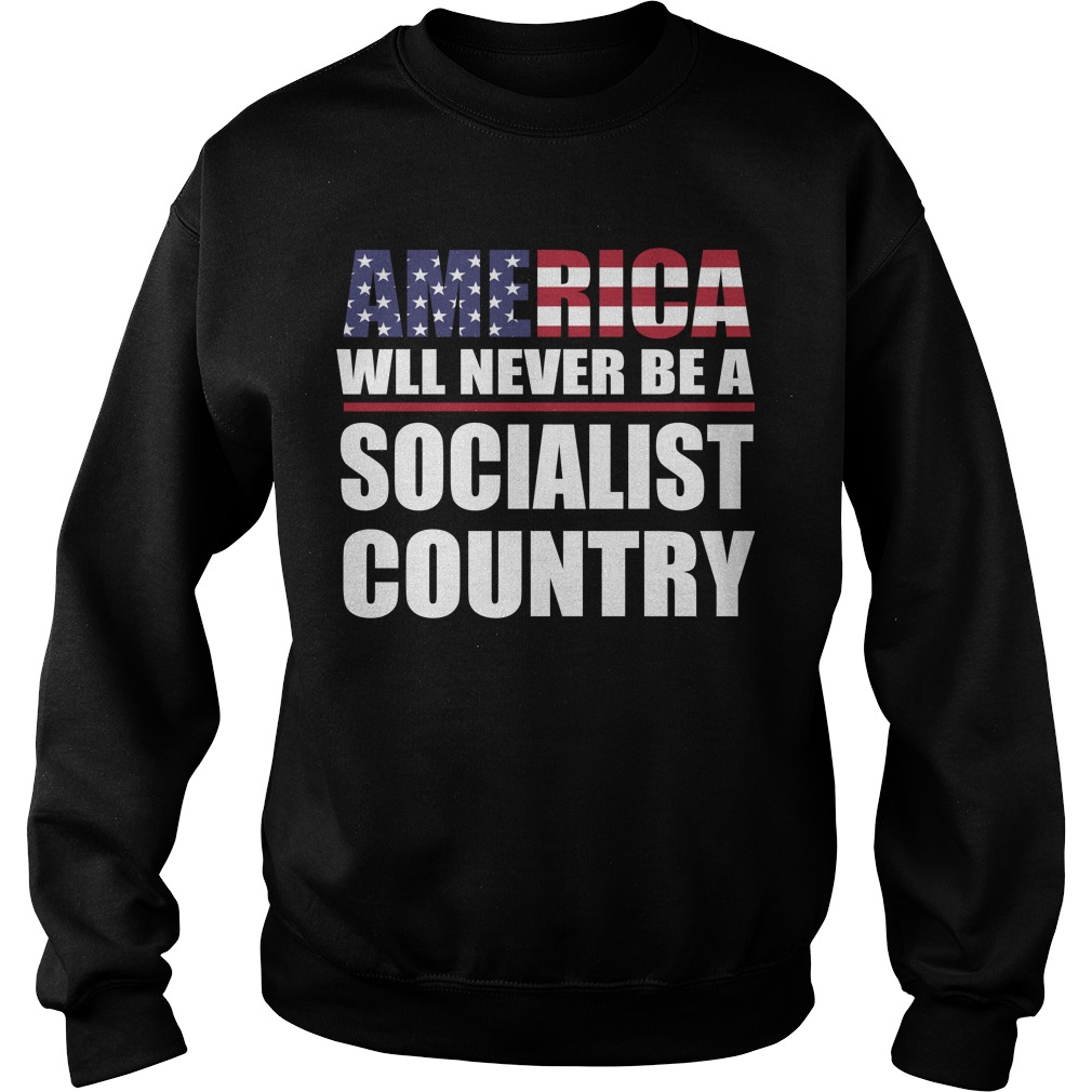 Kayla Peum America Will Never Be A Socialist Country Sweater