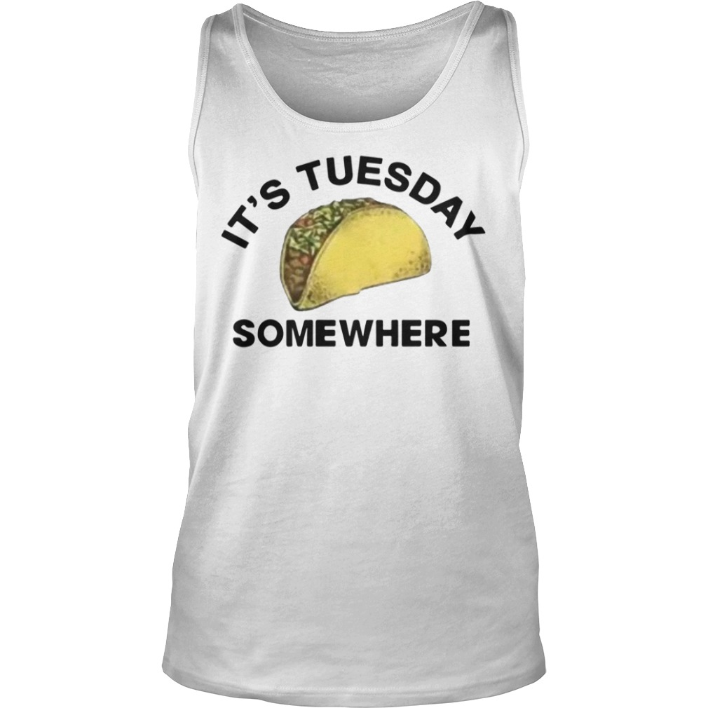 Lebron James Its Tuesday Somewhere Tank Top